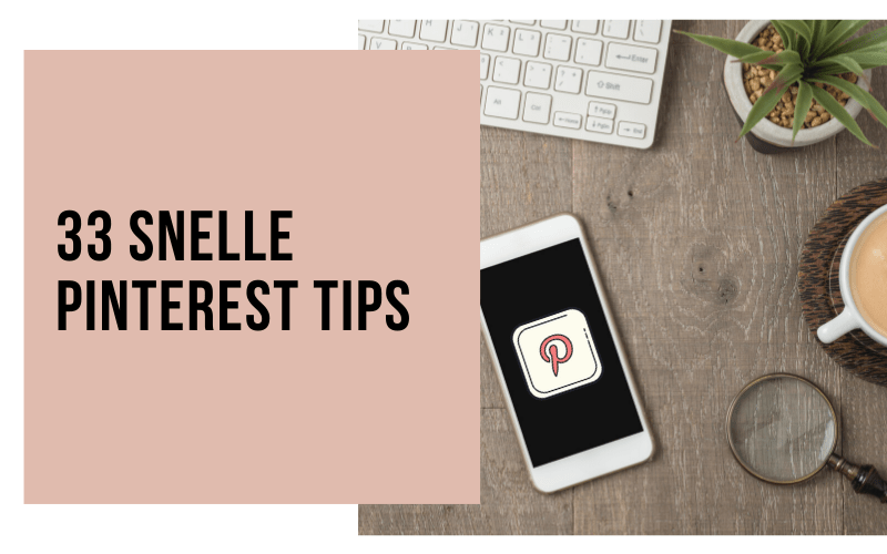33 snelle Pinterest tips