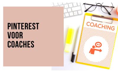 Pinterest inzetten om je coach praktijk te laten groeien – 10 tips