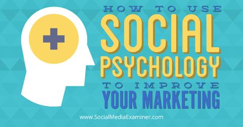 Verwenden Sie die Sozialpsychologie, um das Marketing zu verbessern