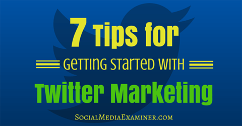 sieben Twitter-Marketing-Tipps