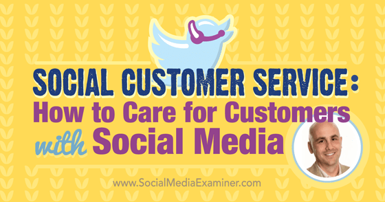Social Customer Service: How to Care for Customers With Social Media