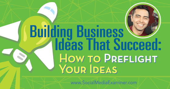 Building Business Ideas That Succeed: How to Preflight Your Ideas