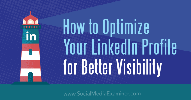 How to Optimize Your LinkedIn Profile for Better Visibility ...