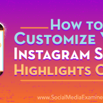 How To Customize Your Instagram Story Highlights Cover Social Media Examiner