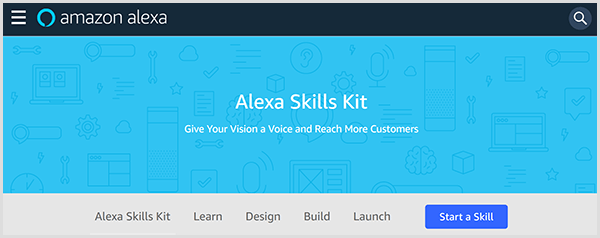 Amazon Alexa Skills Kit web page introduces the tool and includes tabs where you can learn, design, build, and launch a skill for Alexa.
