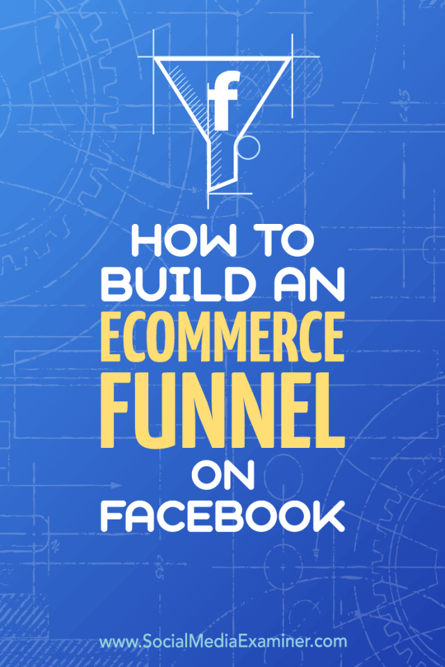 Discover an actionable plan to build an effective sales funnel to sell more products on Facebook.