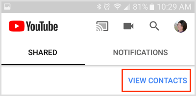 View Contacts link on the Share tab in YouTube mobile app
