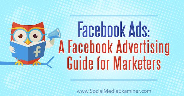 Annunci di Facebook: una guida pubblicitaria di Facebook per esperti di marketing di Lisa D. Jenkins su Social Media Examiner.