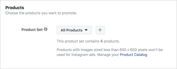 At the ad set level, make sure all of the products in your product catalog are chosen to be displayed in your ads.