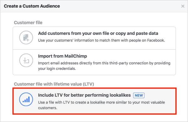 Select the Include LTV for Better Performance option when you create a custom audience from your customer list.