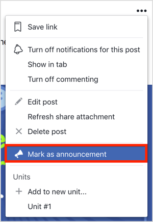 Click the three dots in the upper right of the Facebook group post and choose Mark As Announcement from the menu that appears.