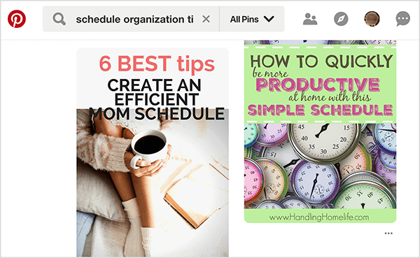 """This screenshot shows results of a Pinterest search for """"schedule organization tips"""". In the upper left is the Pinterest logo, which is a red circle with a P in the center. Next to the logo is a search box with the search term. Two search results appear."""