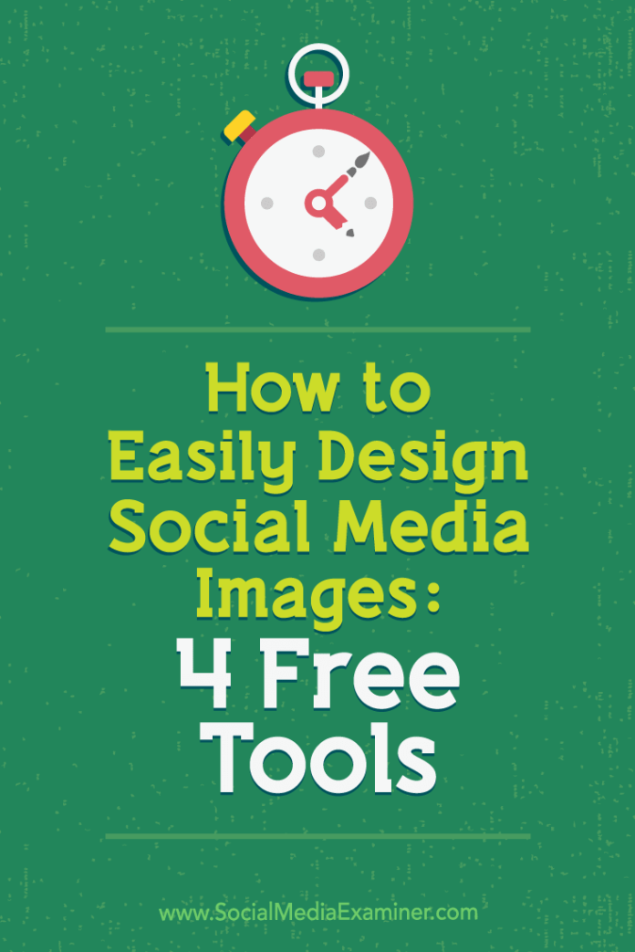 Discover four free easy-to-use tools to design professional-looking visuals for your marketing.