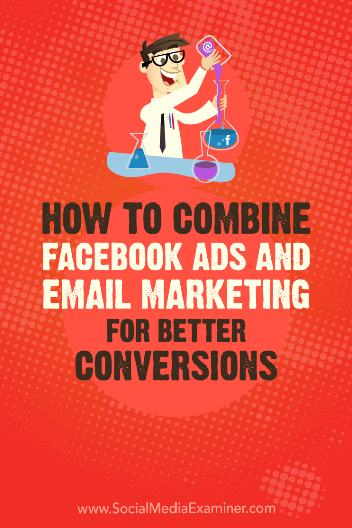 Discover how to use Facebook ads with email marketing to nurture leads into becoming customers.