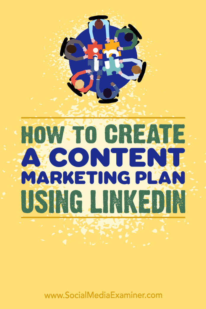 Find a step-by-step process to help you create a LinkedIn content marketing plan and discover which content types will perform best for you.