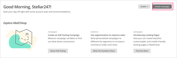 Click the Create Campaign button on the Mailchimp home screen.
