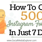 How to Gain 500 Instagram Followers in 7 Days the Honest Way – Pt. 1