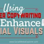 Using Clever Copywriting to Enhance Social Visuals
