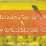 Why Interactive Content Matters and How to Get Started Today