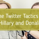 The Twitter Tactics of Hillary and Donald