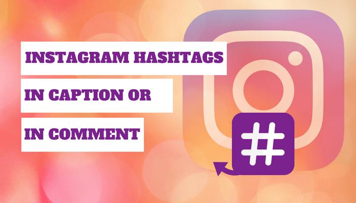 Instagram hashtag comment or caption