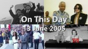 On This Day: 13 June 2005  (Video)