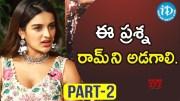 iSmart Shankar Actress Nidhhi Agerwal Exclusive Interview - Part #2 (Video)