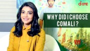 Why Did I Choose Comali : Kajal Aggarwal | Exclusive Interview | D'one (Video)