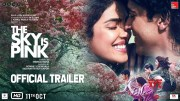 The Sky Is Pink - Official Trailer [HD] | Priyanka C J, Farhan A, Zaira W, Rohit S | Shonali B | Oct 11 (Video)
