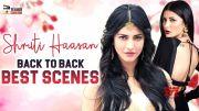 Shruti Haasan Back To Back Best Scenes HD (Video)