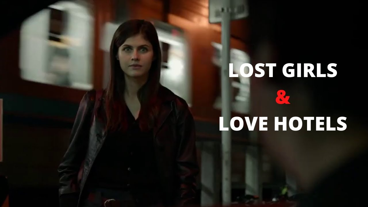 Lost Girls & Love Hotels Review:  Alexandra Daddario's Performance is not Quite Enough to Quash the Thin and Clumsy Shade of the Film (Rating: **1/2)
