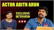 ABN: Actor Adith Arun Exclusive Interview (Video)