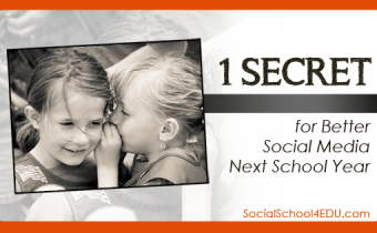 One Secret for Better Social Media Next School Year