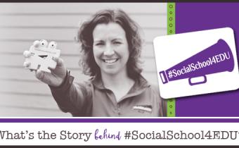 What's the Story Behind #SocialSchool4EDU?