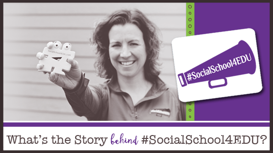 What's the Story Behind #SocialSchool4EDU?
