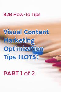 Visual Content Maketing Optimization for B2B