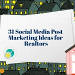 31 Social Media Post Marketing Ideas for Realtors