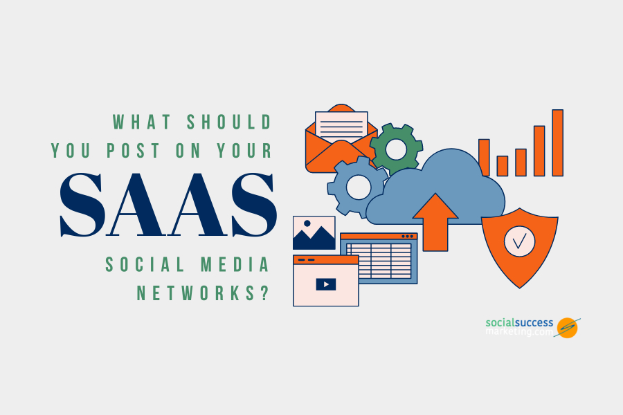 what to post on SaaS social media networks