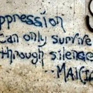 Oppression Can Only Survive Through Silence