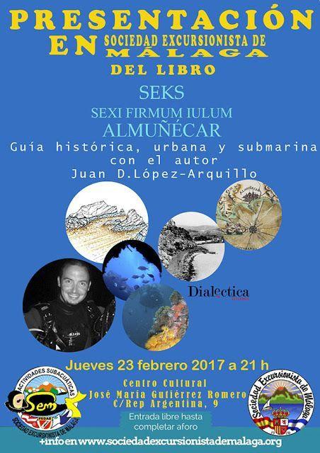 Presentación del libro:   SECKS, SEXI FIRMUM IULUM , ALMUÑECAR. Guía histórica, urbana y subacuática.     Jueves 23 de Febrero