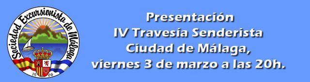 Presentacion IV Travesía senderista ciudad de Málaga, viernes 3 marzo a las 20h.