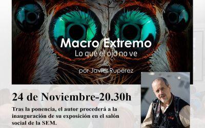 """""""MACRO EXTREMO.Lo que el ojo no ve"""" por Javier Rupérez"""