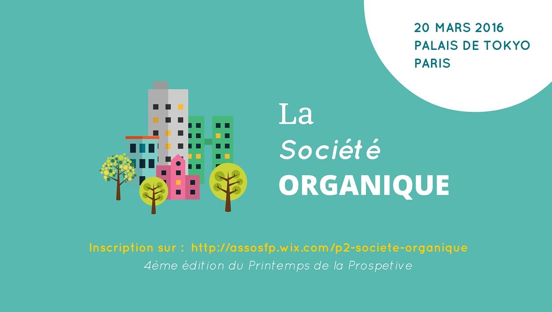 [20 mars 2016] Printemps de la Prospective : La Société Organique