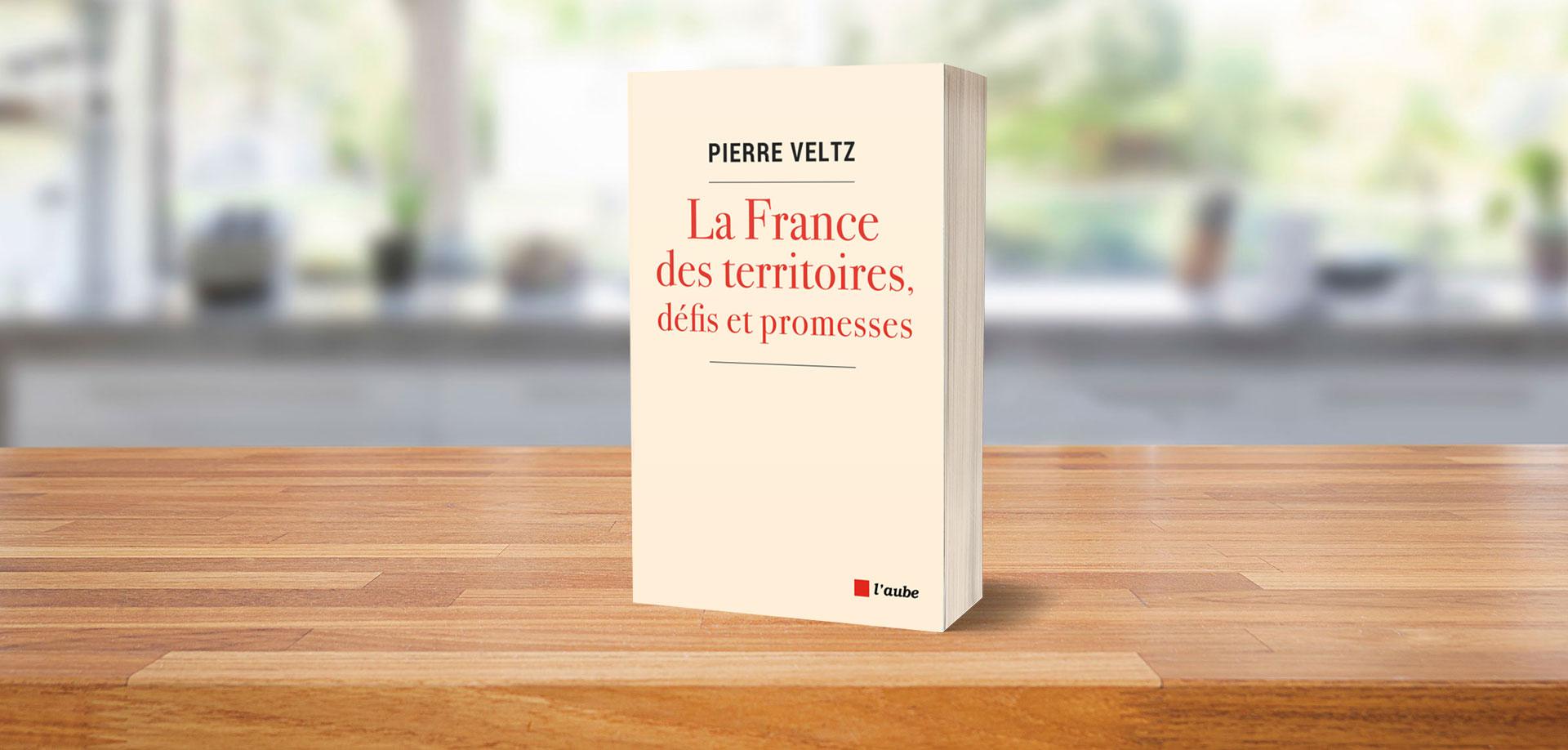 Il faut faire le pari des territoires – Pierre Veltz