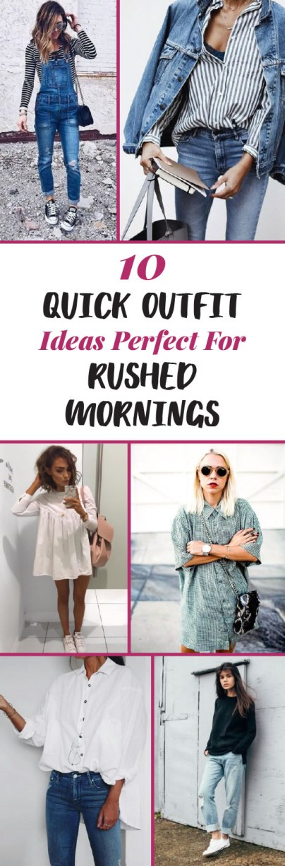 10 Quick Outfit Ideas Perfect For Rushed Mornings