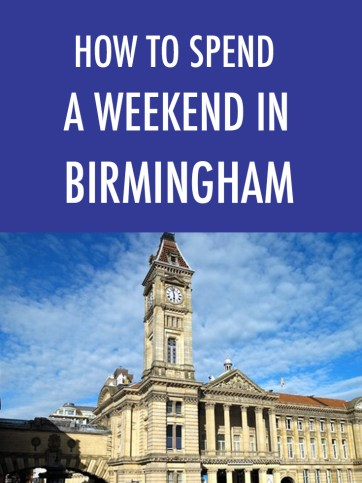 How To Spend A Weekend In Birmingham