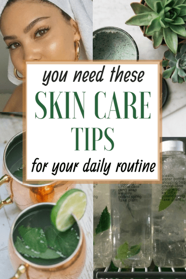 13 Skin Care Tips For Your Daily Routine