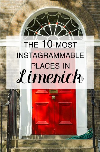 The 10 Most Instagrammable Places In Limerick