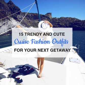 15 Trendy And Cute Cruise Fashion Outfits For Your Next Getaway