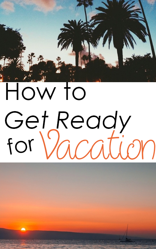 How to Get Ready for Vacation